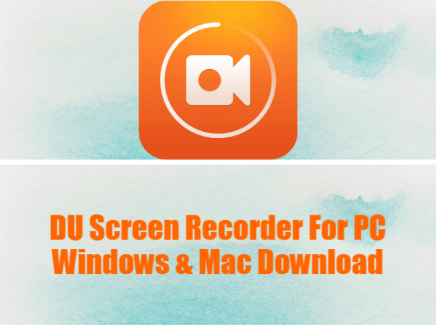 DU Screen Recorder for PC Download