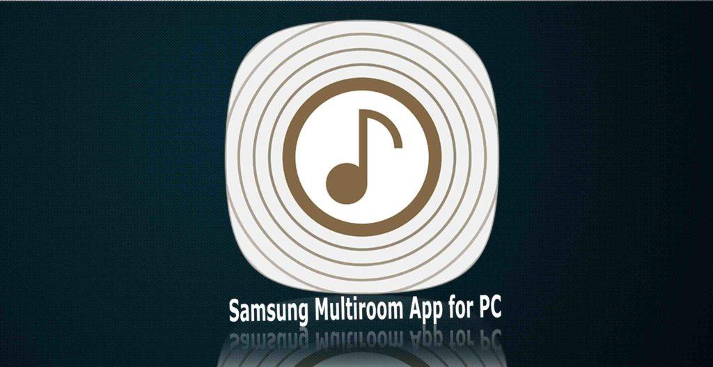 samsung multiroom app for pc