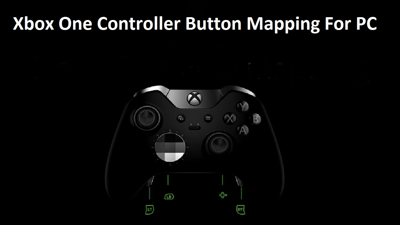 Xbox One Controller Button Mapping For PC