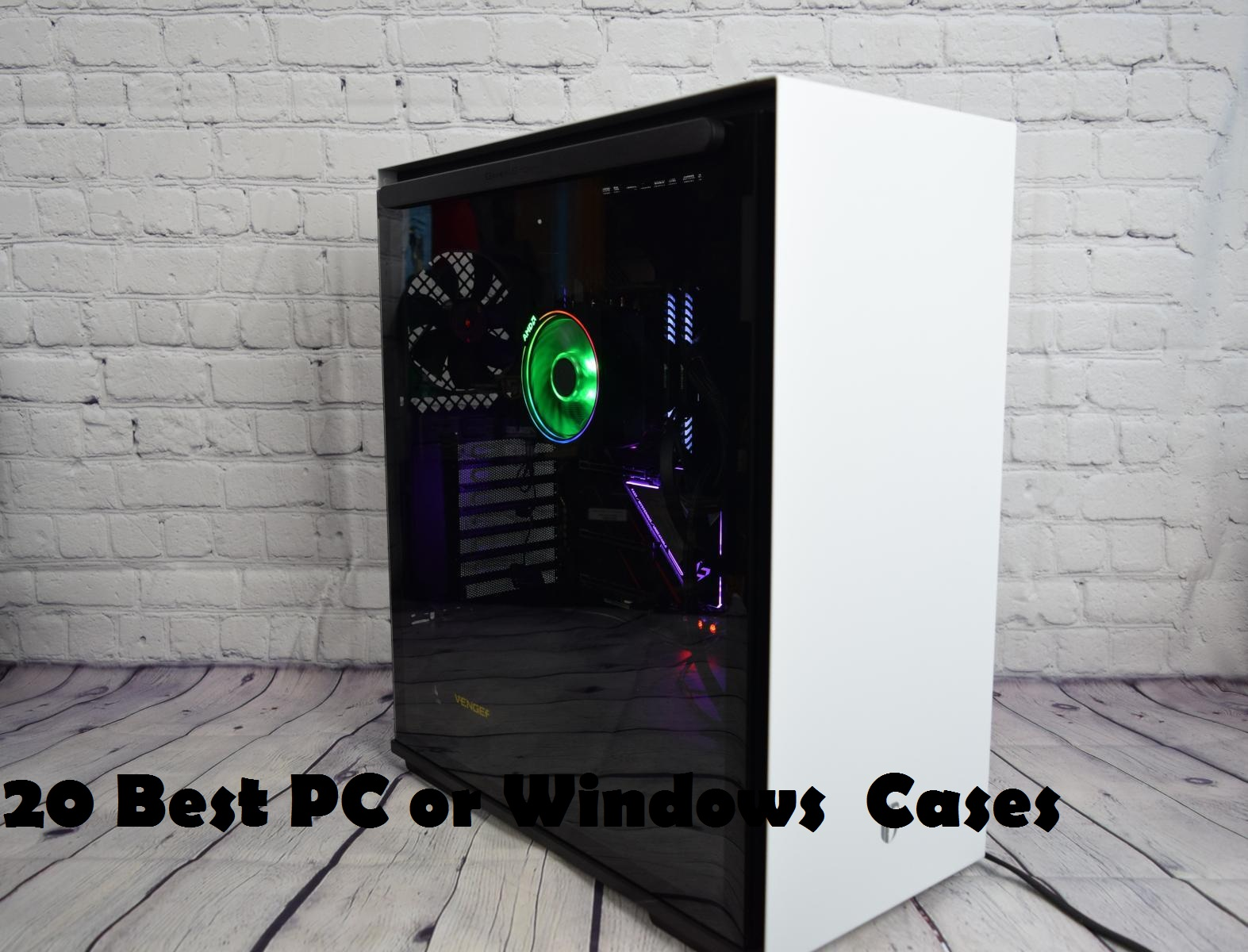 20 Best PC or Windows Cases