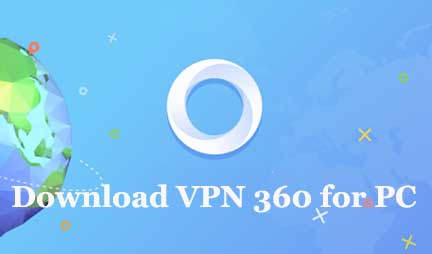 VPN 360 for PC