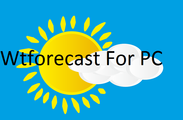 Wtforecast For PC